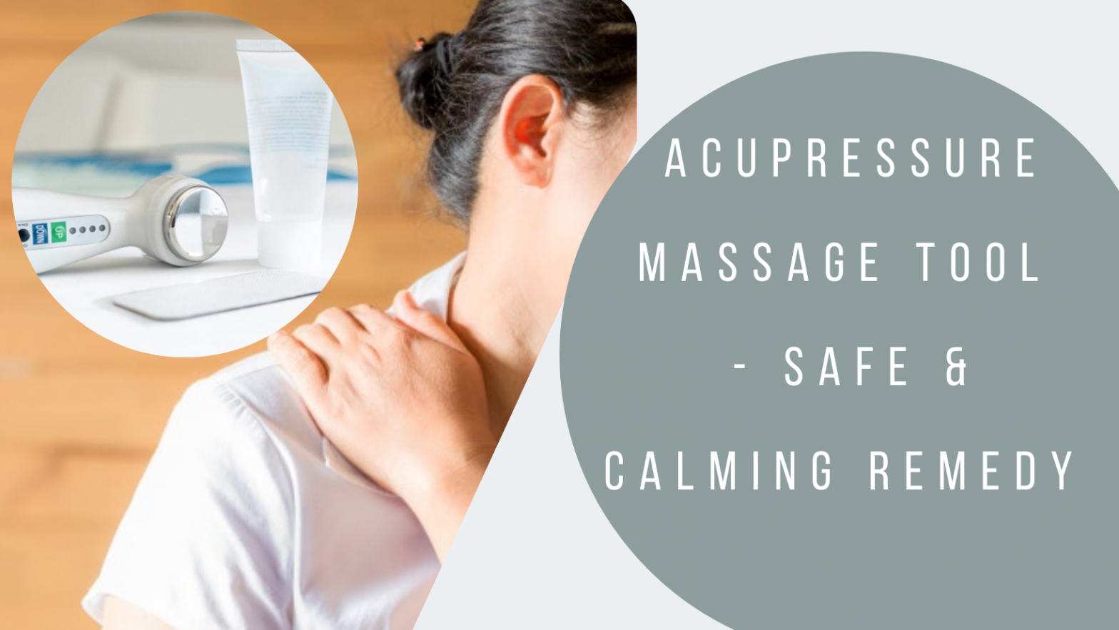 Acupressure Massage Tool - Safe and Calming Remedy