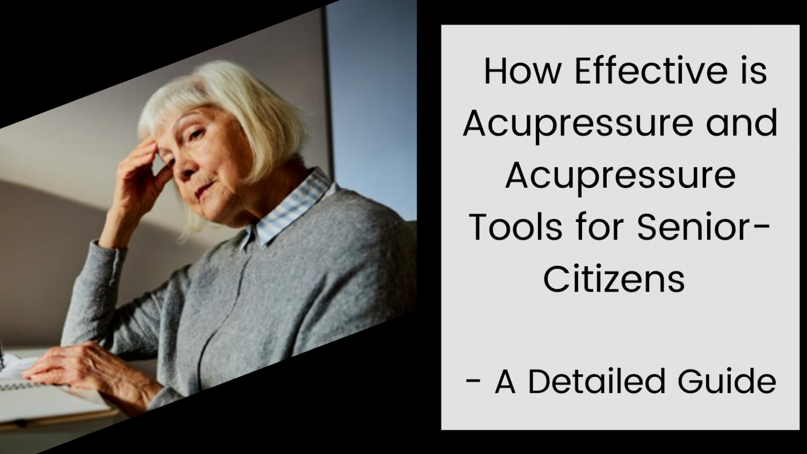 Best Detailed Guide of Acupressure Tools for Senior-Citizens